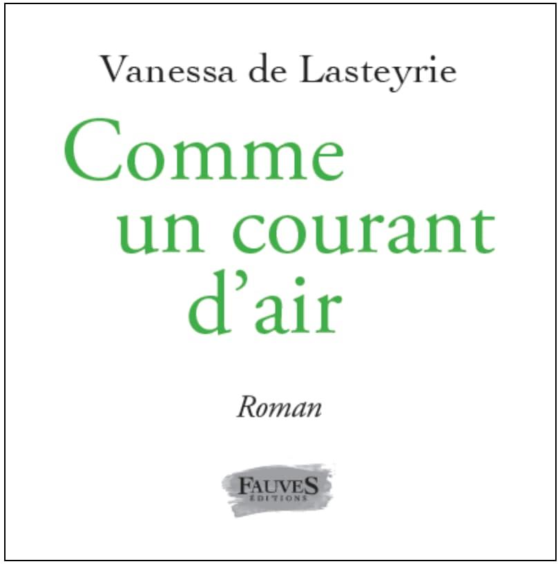 Livre Comme un courant d'air - Vanessa de Lasteyrie, Editions Fauves